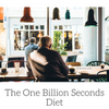 The One Billion Seconds Diet
