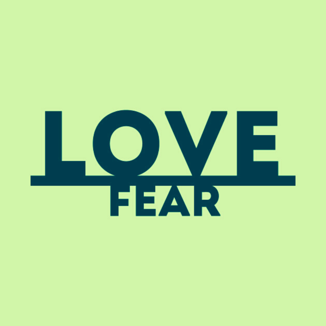 The LOVE over FEAR Formula