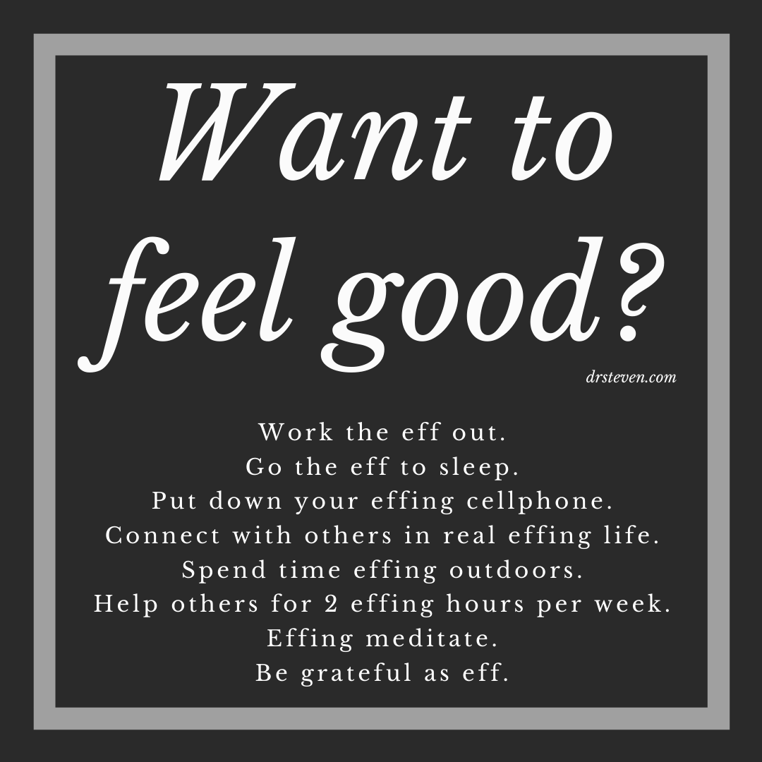 Want to Feel Good?