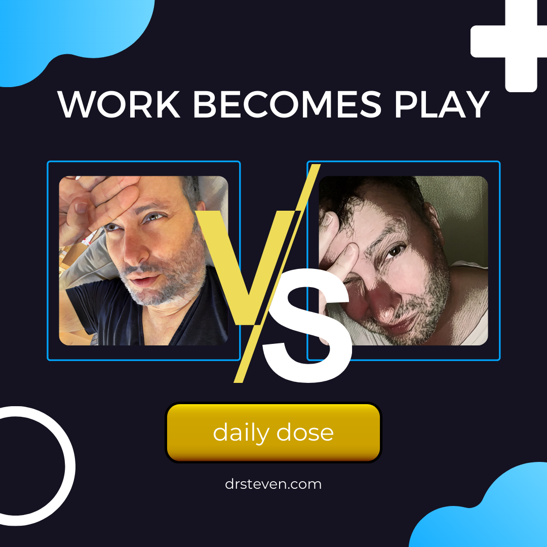 Work Becomes Play
