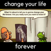 Change Your Life Forever