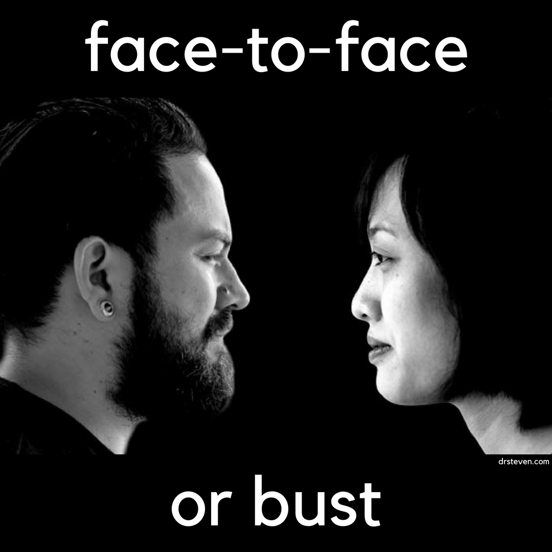 Face-To-Face or Bust