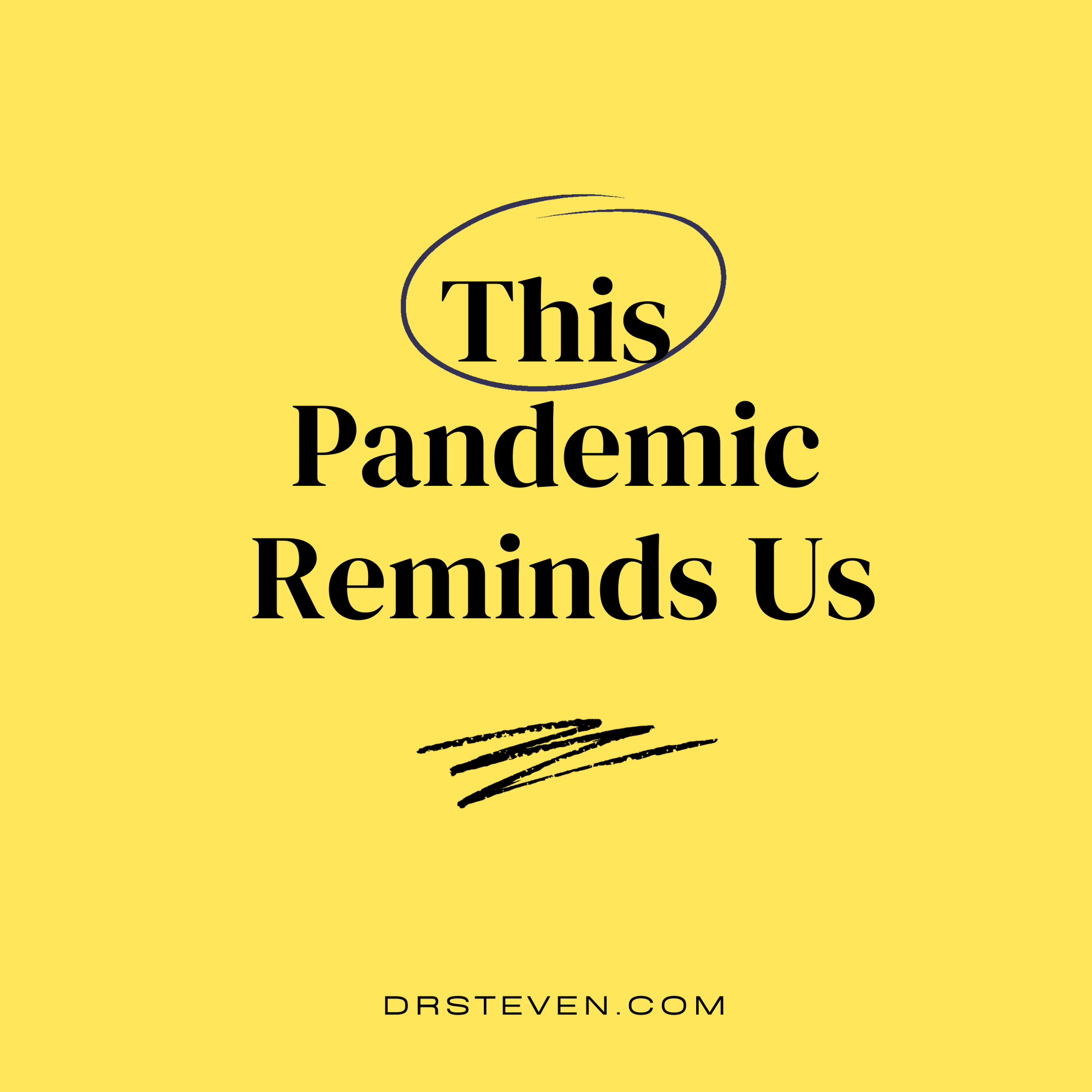 This Pandemic Reminds Us