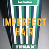 Imperfect Hair