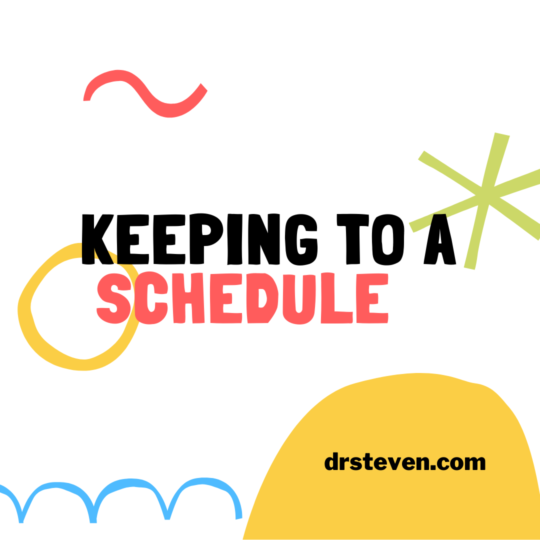 Keeping to a Schedule