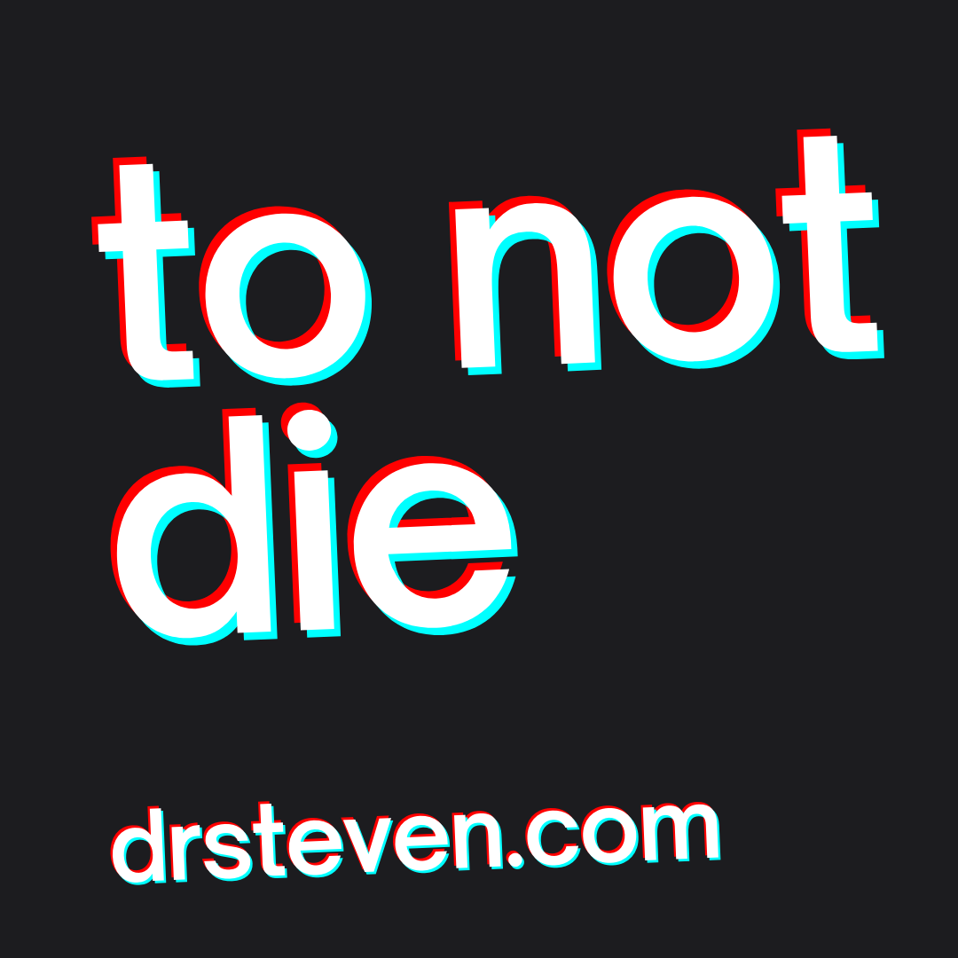 To Not Die