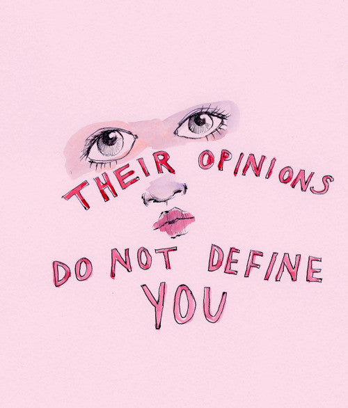 Their Opinions Do Not Define You