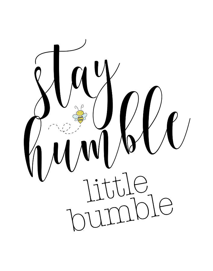 Stay Humble Little Bumble
