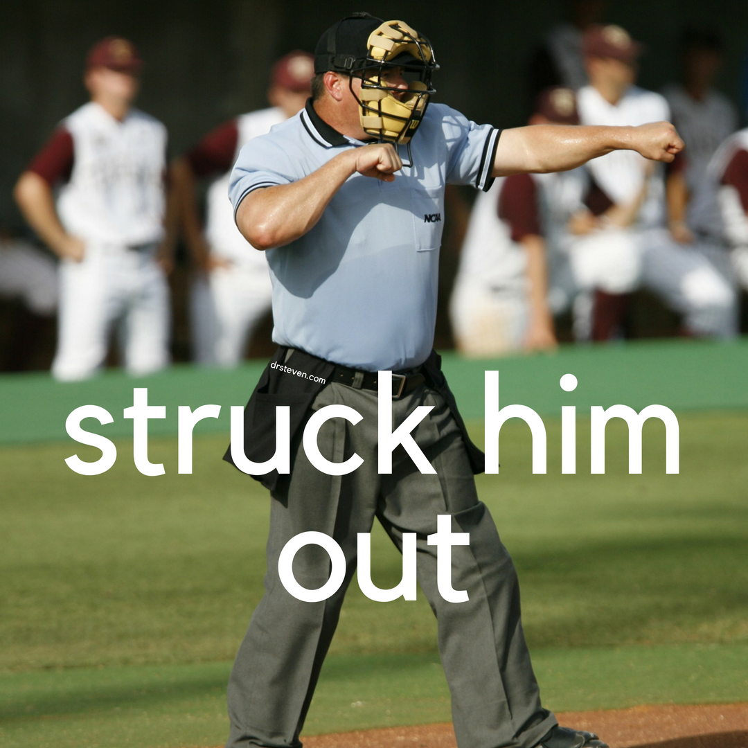 Struck Him Out