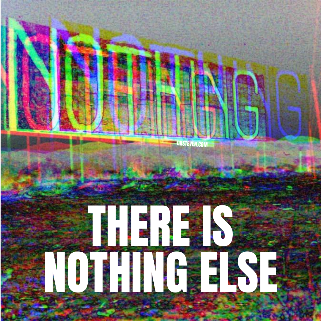 There Is Nothing Else
