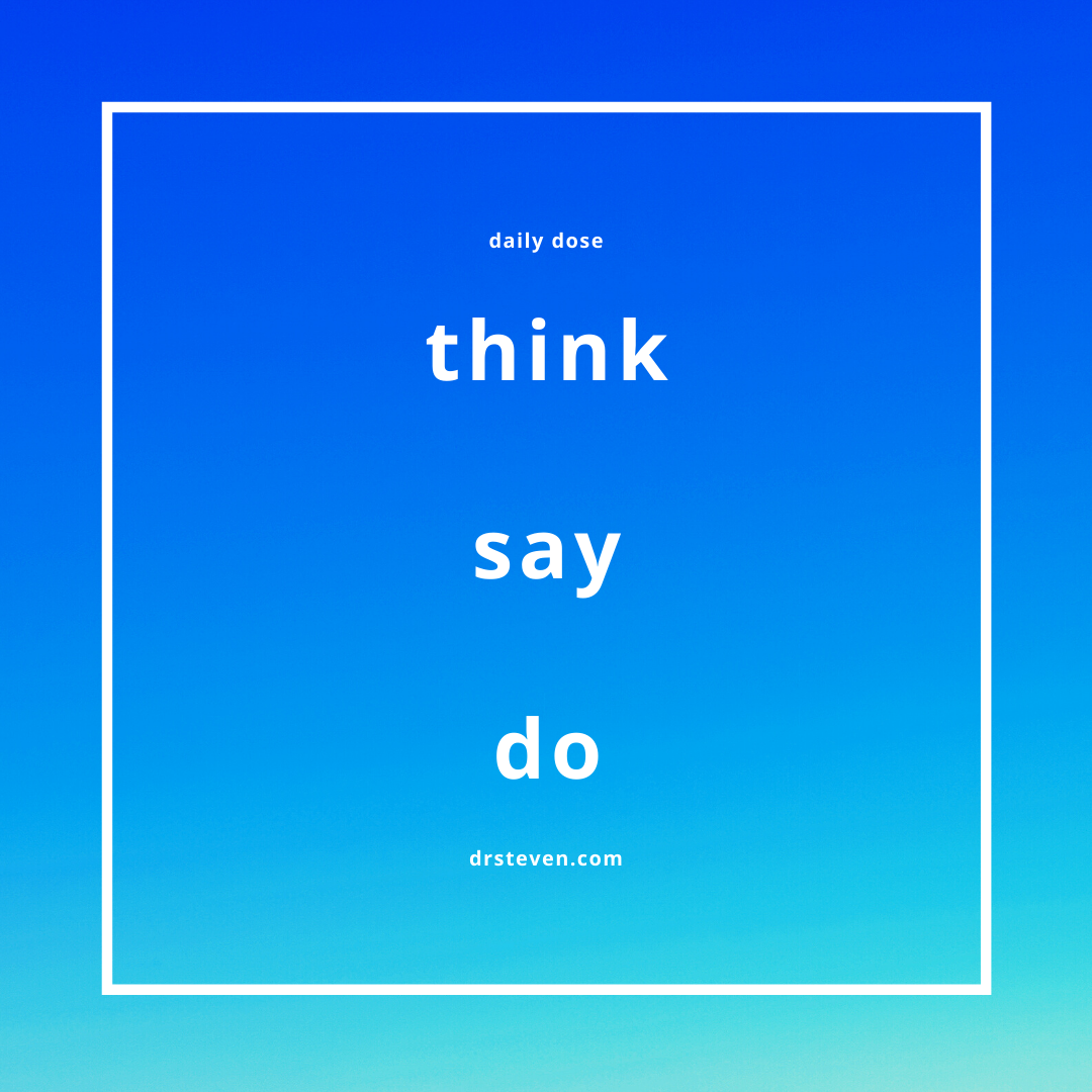 Think Say Do