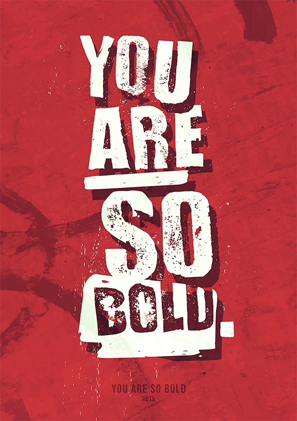 You Are So Bold