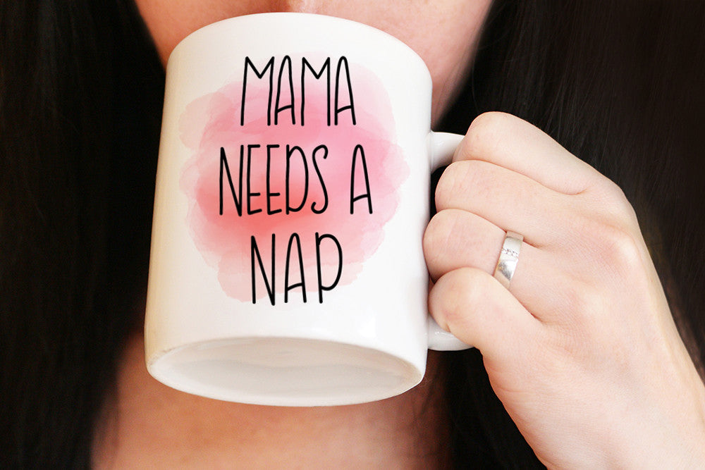 Mama Needs a Nap Mug - Funny Mom Mug Coffee Humor Mug Nap Mug - Statement Mug Coffee - Watercolor Mug Ceramic Mug - Unique Coffee Mug