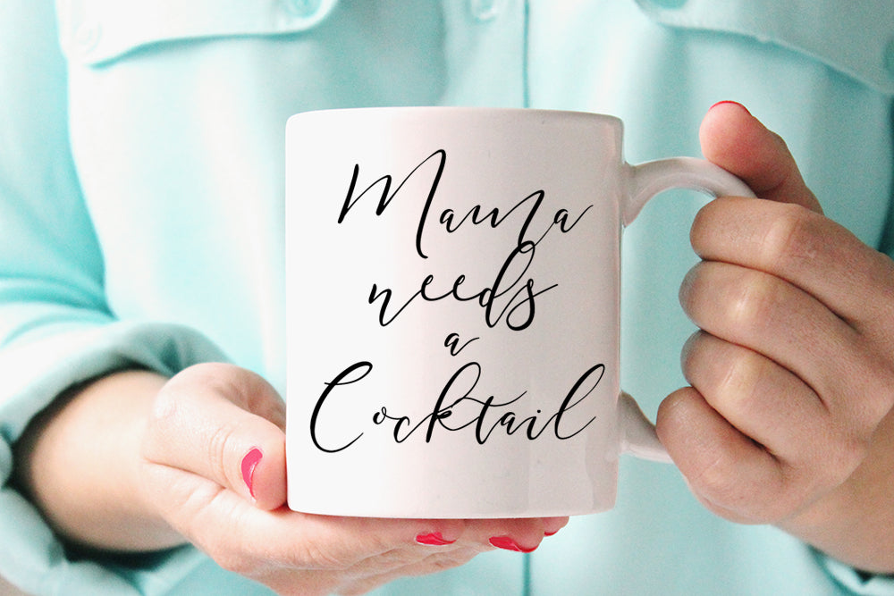 Mama Needs a Cocktail Mug - Mama Mug Coffee Humor Mug - Funny Mug Gift - Cocktail Mug Unique Coffee Mug Statement Mug - Coffee Lover Gift