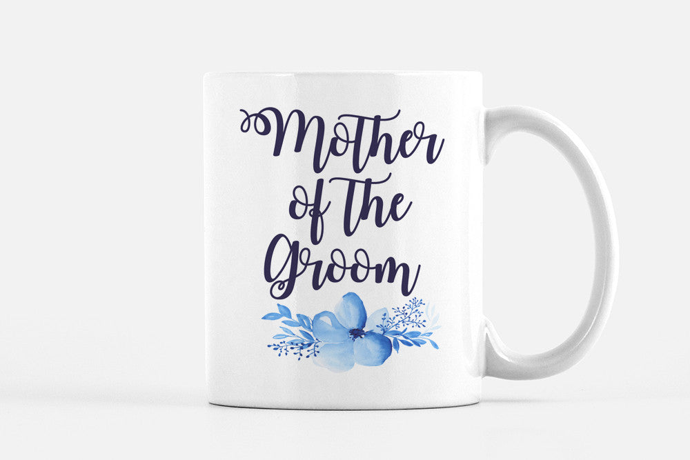 Mother of the Groom Gift Mug - Mother of the Groom Mug - Coffee Mug Bridal Shower GIft - Mother of the Bride Mug - Mother of the Bride Gift