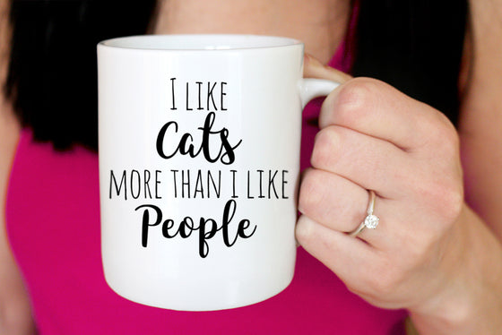 I Like Cats More Than I Like People Mug - Funny Mug Gift - Cat Lover Gift Custom Coffee Mug Gift - Ceramic Coffee Mug - I Love My Cat Mug