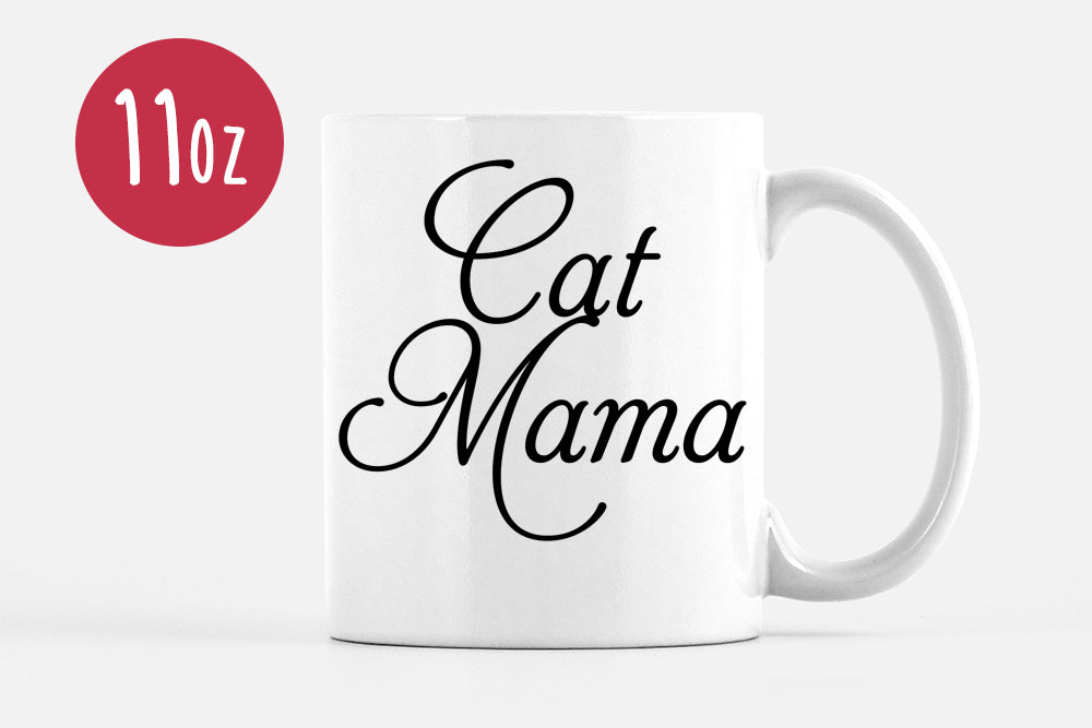 Cat Mama Mug - Coffee Humor Mug - Cat Mug Funny Mug Gift - Cat Mom Mug Unique Coffee Mug Statement Mug - Ceramic Mug Cat Lover Gift Cute Mug