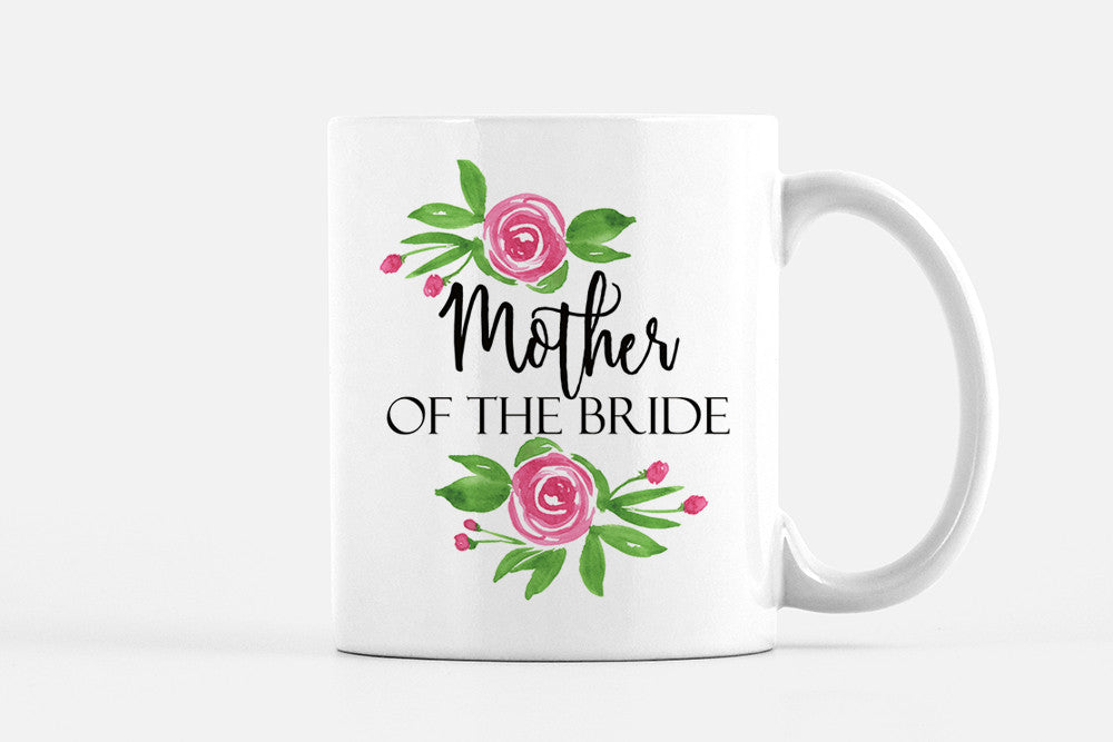 Mother of the Bride Gift Mug - Mother of the Bride Mug - Coffee Mug Bridal Shower GIft - Mother of the Groom Mug - Mother of the Groom Gift