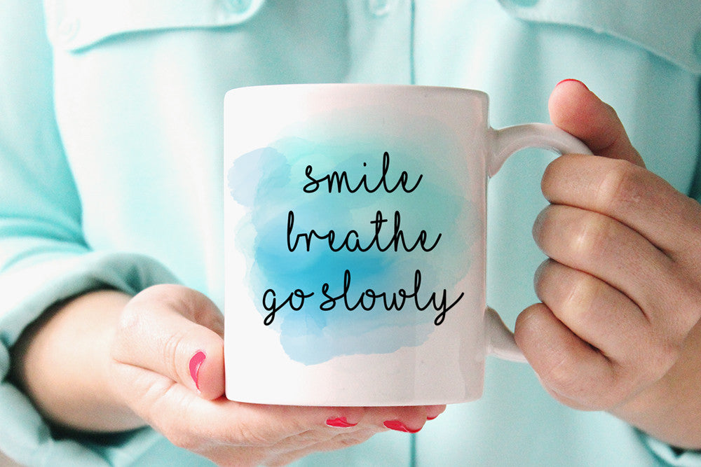 Statement Mug Coffee Mug - Watercolor Mug Ceramic Mug - Smile Breathe Go Slowly Mug - Unique Coffee Mug Inspirational Quote Mug Gift for Her