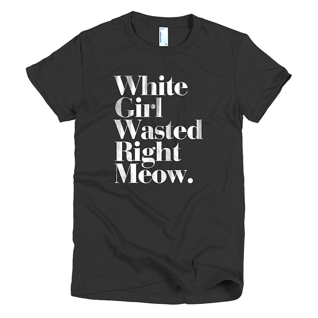 White Girl Wasted Right Meow Women's Graphic T Shirt - Maison du Roi - 2