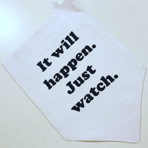 It will Happen. Just watch. Canvas Wall Banner