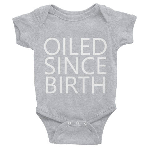 KIDS Oiled Since Birth Onesie