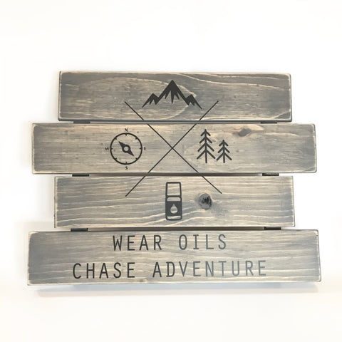Wear Oils Chase Adventure Handcrafted Woodsign