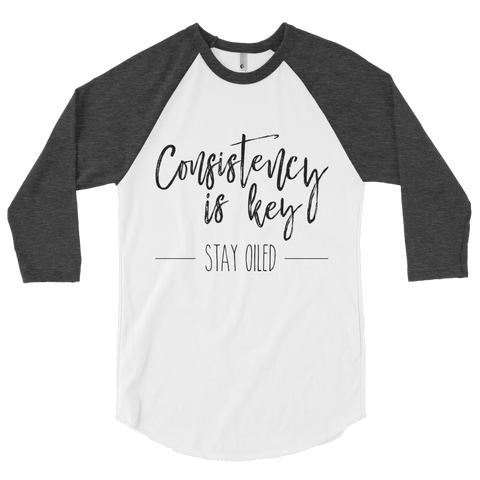 Consistency is Key 3/4 Sleeve Raglan Tee