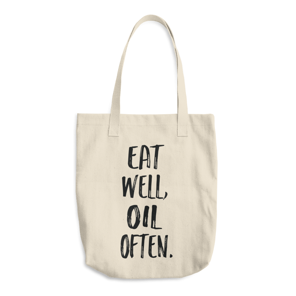 Eat Well Oil Often Tote Bag