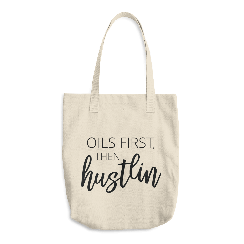 Oils First Then Hustlin' Tote Bag