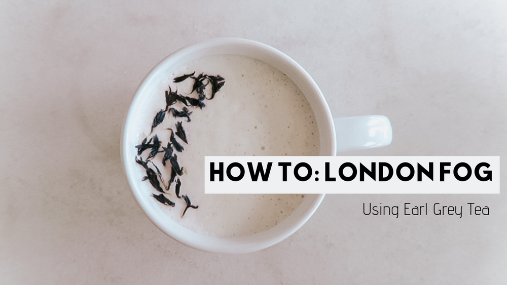 HOW TO: London Fog - Earl Grey Latte