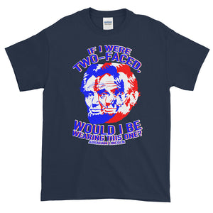 If I were Two Faced Abraham Lincoln Democrat Republican Adult Unisex T-shirt