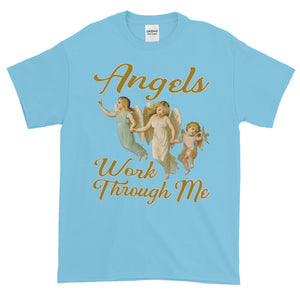 Angels Work Through Me Adult Unisex T-shirt