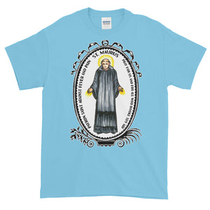 Saint Maurus Patron Against Fever and Pain T-Shirt