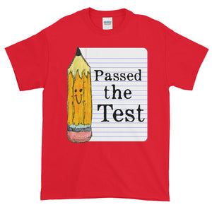 Passed the Test Adult Unisex T-shirt