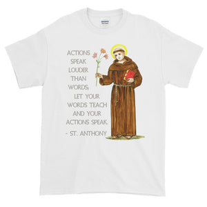 Actions Speak Louder Than Words St Anthony Quote Adult Unisex T-shirt