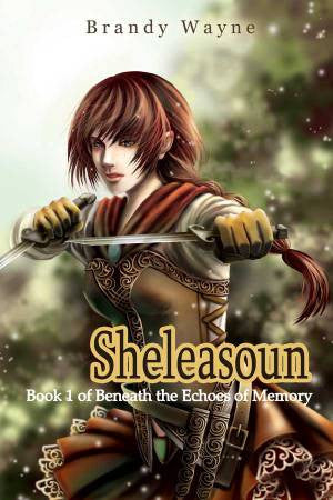 Sheleasoun:  Book I of Beneath the Echoes of Memory