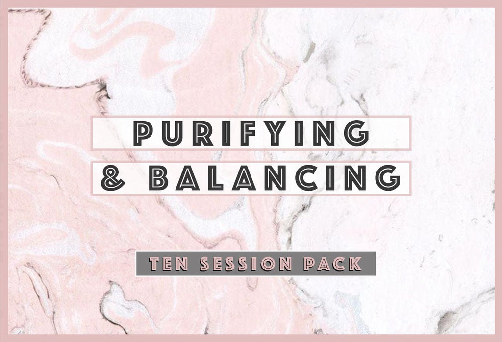 10 Session Treatment - Purifying & Balancing