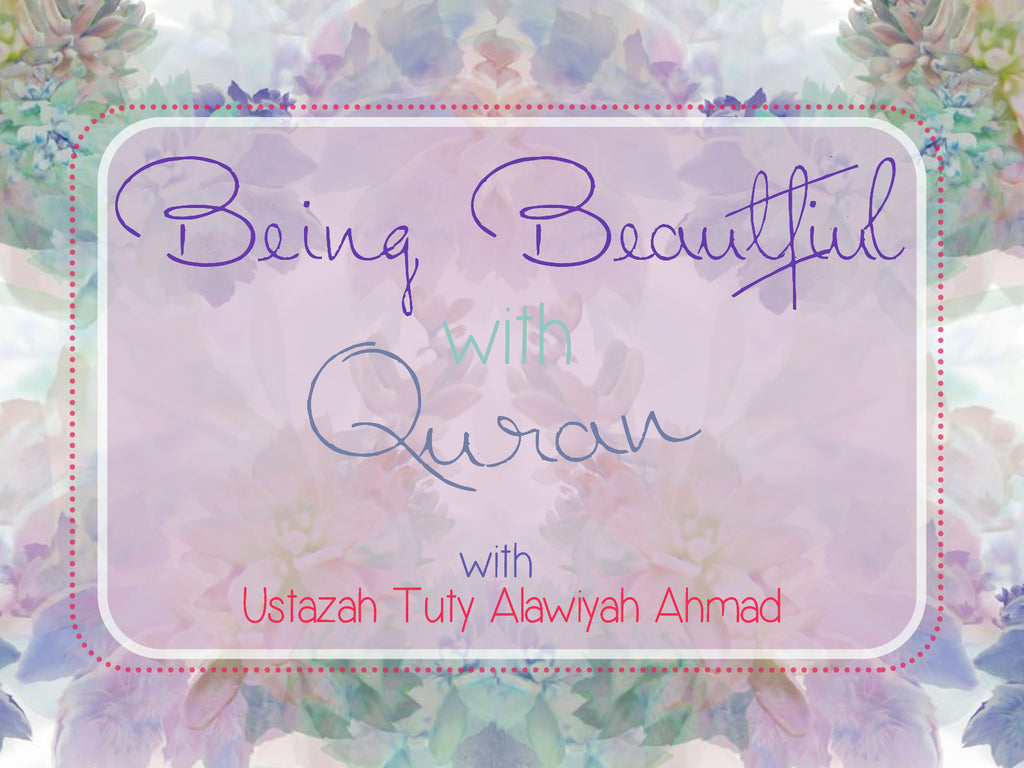 Being Beautiful with Al-Quran for Women