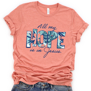 All My Hope Short Sleeve Shirt