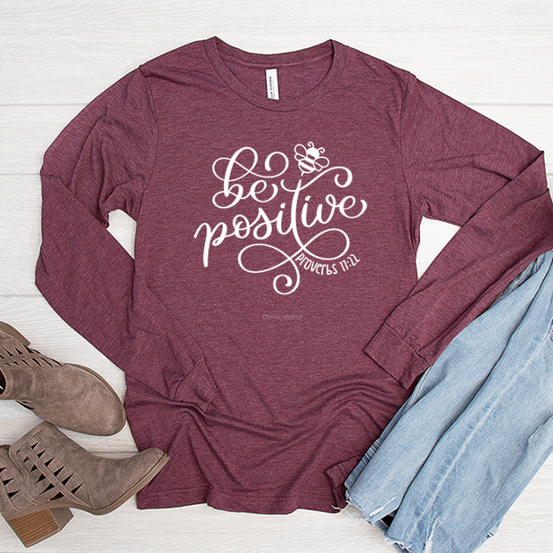 Be Positive Long Sleeve Shirt