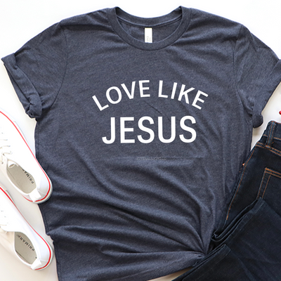 Love Like Jesus Short Sleeve Shirt