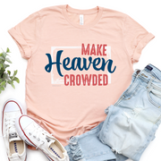 Make Heaven Crowded Short Sleeve Shirt