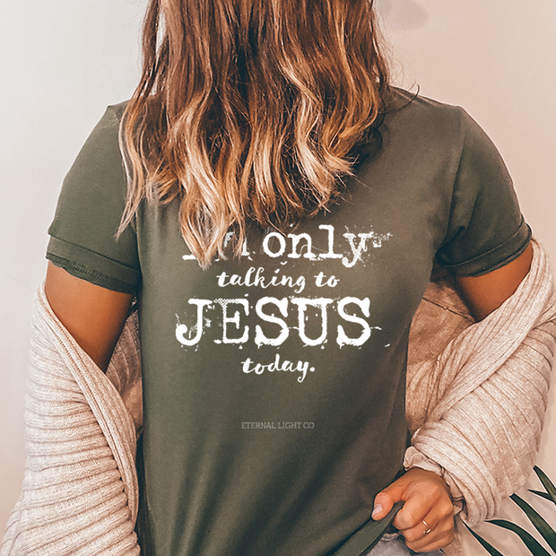 I'm Only Talking to Jesus Short Sleeve Shirt