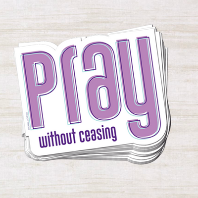 Pray Without Ceasing Sticker
