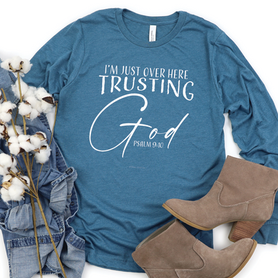 Over Here Trusting God Long Sleeve Shirt