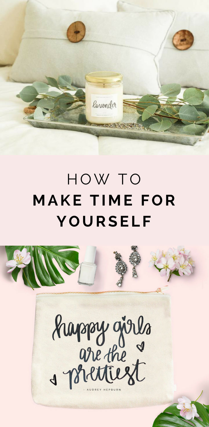 3 TIPS TO MAKE TIME FOR YOURSELF | THE SWEET WATER DECOR BLOG