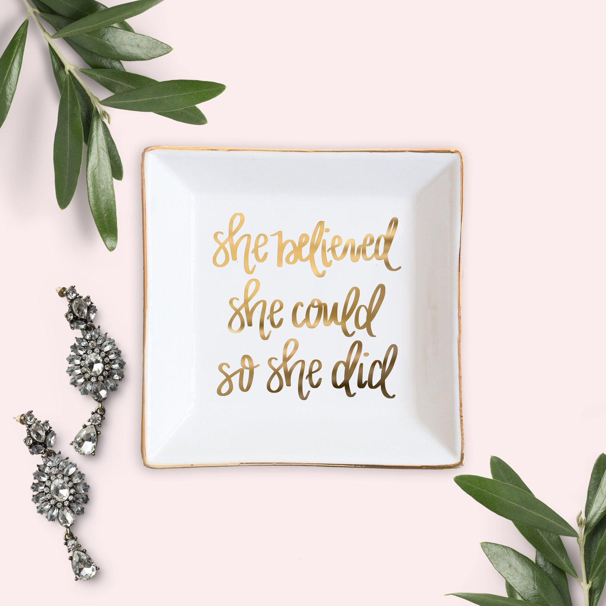 SHE BELIEVED SHE COULD JEWELRY DISH | SWEET WATER DECOR