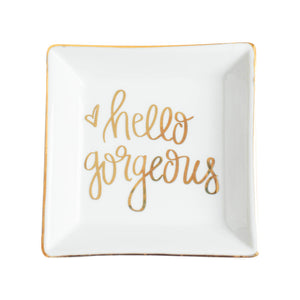 Hello Gorgeous Jewelry Dish - Sweet Water Decor - Jewelry Dishes - farmhouse decor