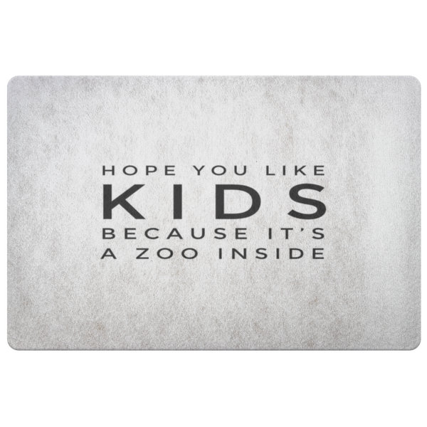 Hope You Like Kids Because It's a Zoo Inside - Doormat
